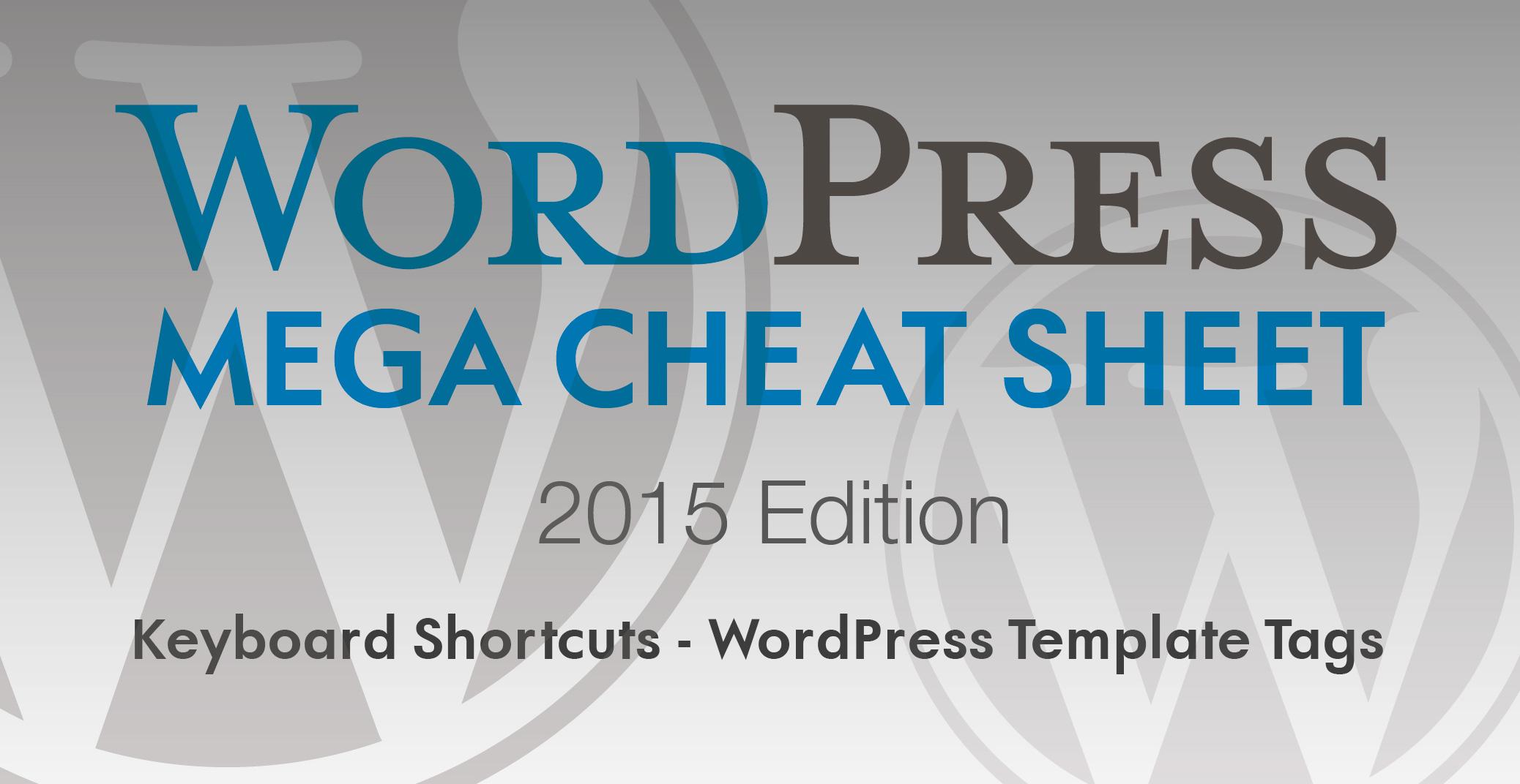 The Wordpress Mega Cheat Sheet Make A Website Hub
