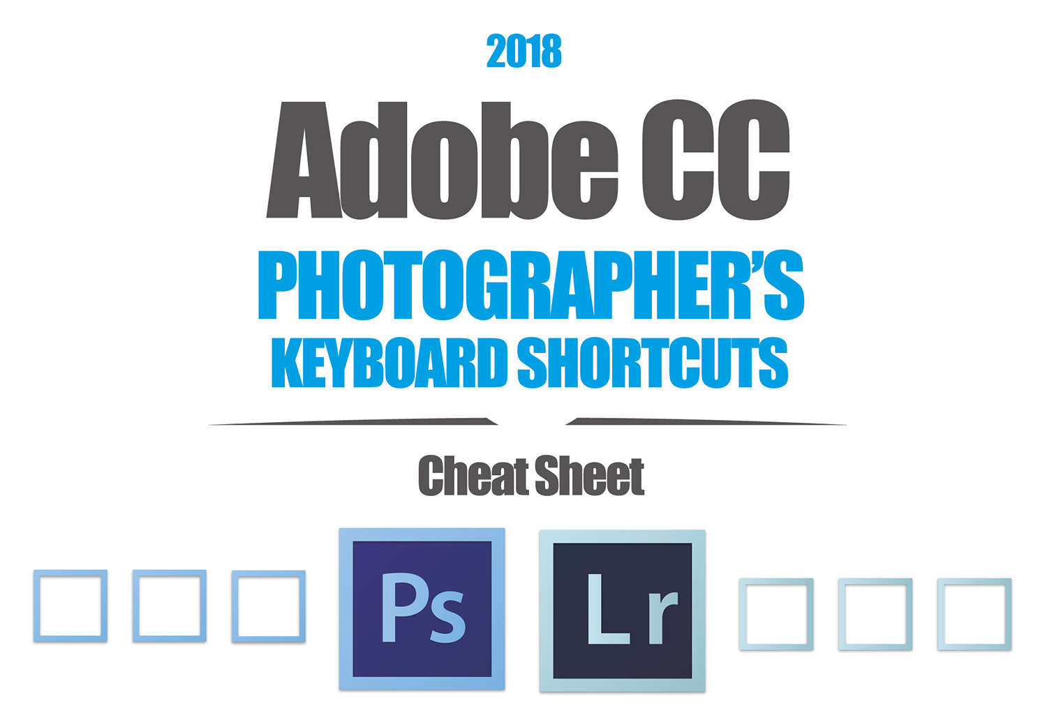 Adobe CC Photographers Keyboard Shortcuts
