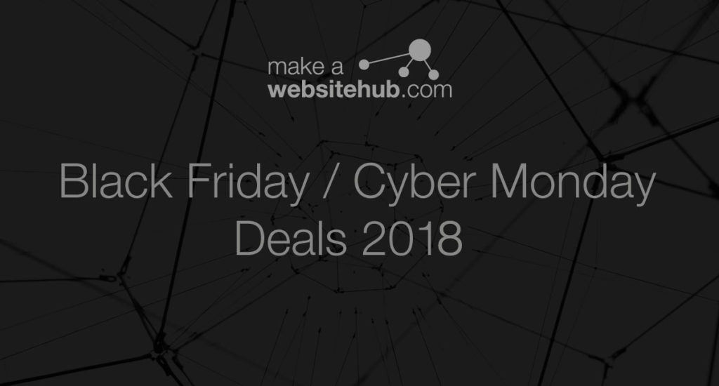 the best black friday & cyber monday hosting deals for 2018 - make a ...