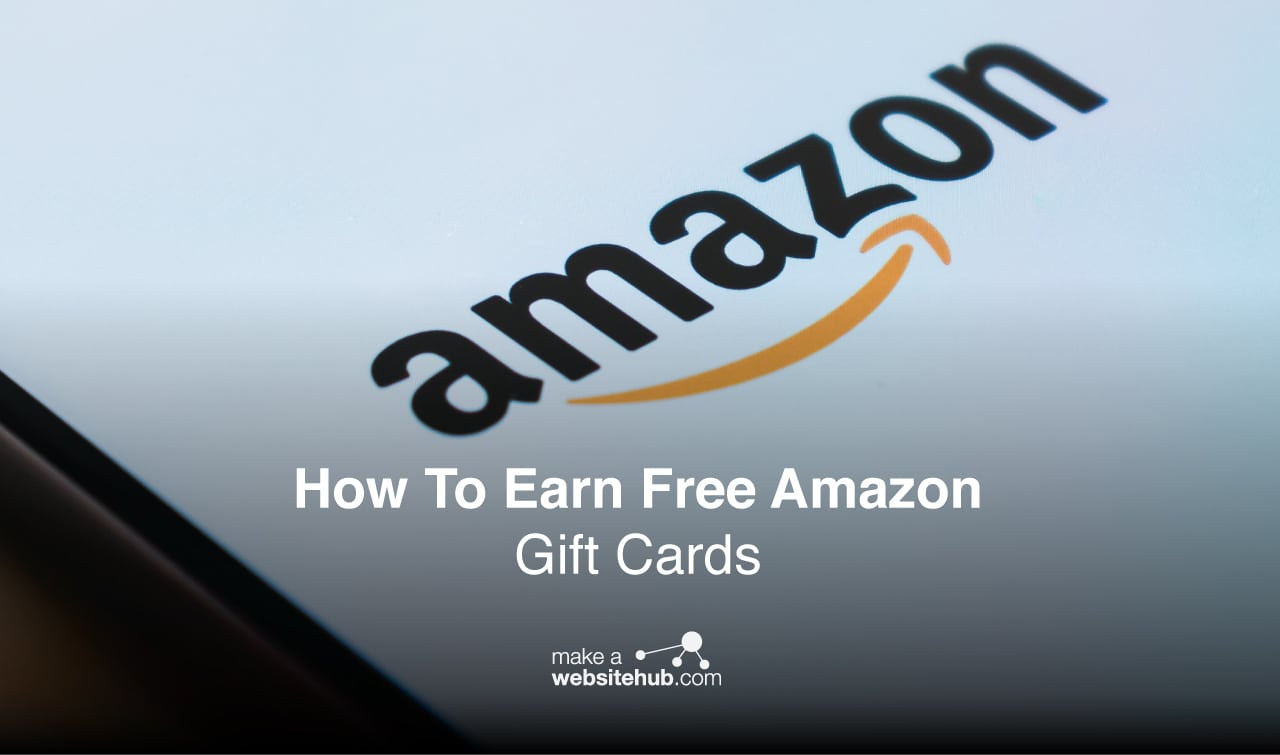 d4563c20c5 How To Earn Free Amazon Gift Cards - 2019 Guide - Make A Website Hub